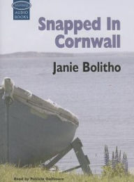 Snapped in Cornwall - Janie Bolitho