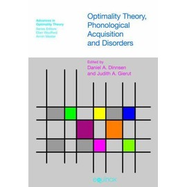 Optimality Theory, Phonological Acquisition And Disorders - Daniel A Dinnsen