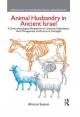 Animal Husbandry in Ancient Israel - Aharon Sasson