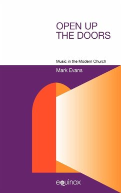 Open Up the Doors: Music in the Modern Church - Evans, Mark