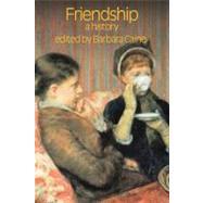 Friendship: A History - Caine,Barbara