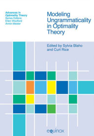 Modeling Ungrammaticality in Optimality Theory - Sylvia Blaho