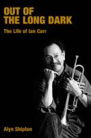 Out of the Long Dark: The Life of Ian Carr