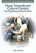 Metal, Nomads and Culture Contact:: The Middle East and North Africa