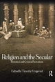 Religion and the Secular - Timothy Fitzgerald