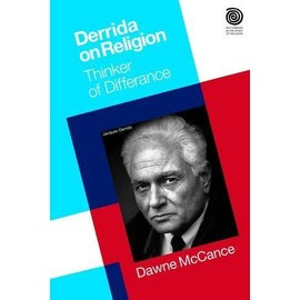 Derrida on Religion: Thinker of Differance - Dawne Mccance