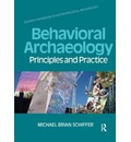 Behavioral Archaeology - Michael B. Schiffer