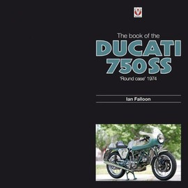 The Book of the Ducati 750SS Round Case 1974 - Ian Falloon