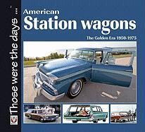 American Station Wagons - The Golden Era 1950-1975 (Those Were the Days Series)