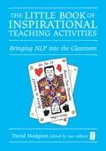 The Little Book of Inspirational Teaching Activities - David Hodgson, Ian Gilbert, Les Evans