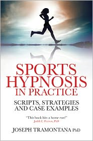 Sports Hypnosis in Practice: Scripts, strategies and Case Examples - Joseph Tramontana