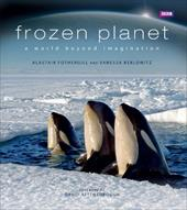 Frozen Planet - Fothergill, Alastair