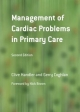 Management of Cardiac Problems in Primary Care - Clive Handler; Gerry Coghlan