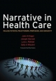 Narrative in Health Care - John D. Engel; Joseph Zarconi; Benyamin Maoz; Sally Missimi