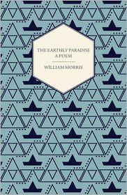 Earthly Paradise - William Morris