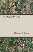 Lovett, Major A. C.: The Armies Of India