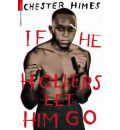 If He Hollers Let Him Go - Chester Himes