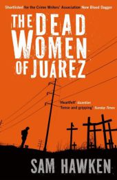 The Dead Women of Juárez - Sam Hawken