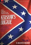 Dickert, D. Augustus: Kershaw´s Brigade - volume 1 - South Carolina´s Regiments in the American Civil War - Manassas, Seven Pines, Sharpsburg (Antietam), Fredricksburg, Chancellorsville, Gettysburg, Chickamauga, Chattanooga, Fort Sanders Bean