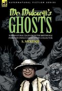 Mukerji, S.: MR. MUKERJI´S GHOSTS - SUPERNATURAL TALES FROM THE BRITISH RAJ PERIOD BY INDIA´S GHOST STORY COLLECTOR