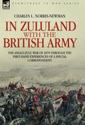 Norris-Newman, Charles L.: In Zululand with the British Army - The Anglo-Zulu war of 1879 through the first-hand experiences of a special correspondent