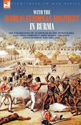 Butler, John: With the Madras European Regiment in Burma - The experiences of an Officer of the Honourable East India Company´s Army during the first Anglo-Burmese War 1824 - 1826