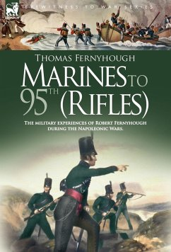 Marines to 95th (Rifles) - The military experiences of Robert Fernyhough during the Napoleonic Wars. - Fernyhough, T
