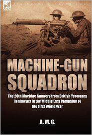 Machine-Gun Squadron - A.M. G., G.A.M.G.