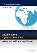 Kazakhstan's Dynamic Economy: A Business and Investment Review