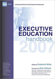 Executive Education Handbook: A Guide to International Executive Development Programmes - Roderick Millar