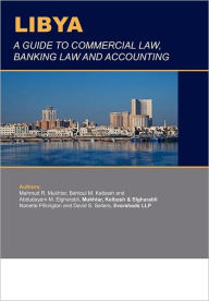 Libya: A Guide to Commercial Law, Banking Law and Accounting - Frere Cholmeleyeversheds
