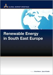 Renewable Energy in South East Europe - Chris Moore B.A B.a B.a, Kevin R Smith