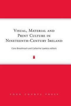 Visual, Material and Print Culture in Nineteenth-Century Ireland - Breathnach