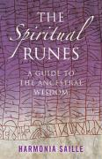 The Spiritual Runes: A Guide to the Ancestral Wisdom