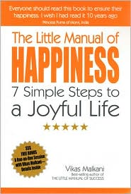 The Little Manual of Happiness: 7 Simple Steps to a Joyful Life - Vikas Malkani