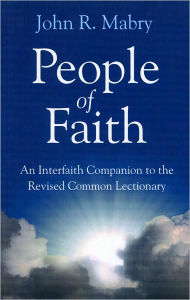 People of Faith: A Companion to the Revised Common Lectionary - John Mabry