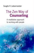 The Zen Way of Counseling: A Meditative Approach to Working with People