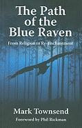 The Path of the Blue Raven: From Religion to Re-Enchantment