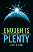 Enough Is Plenty: Public and Private Policies for the 21st Century