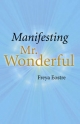 Manifesting Mr Wonderful - Freya Eostre