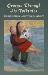 Georgia Through Its Folktales - Michael P. Berman