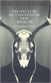 The Picture of Contented New Wealth: A Metaphysical Horror - Tariq Goddard