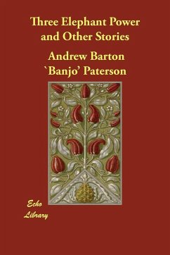 Three Elephant Power and Other Stories - Paterson, Andrew Barton