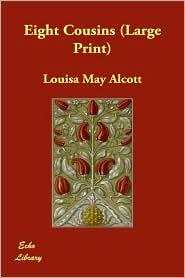 Eight Cousins - Louisa May Alcott