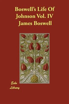 Boswell's Life of Johnson Vol. IV - Boswell, James