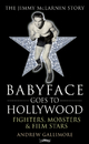 Babyface Goes to Hollywood - Andrew Gallimore