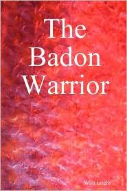 The Badon Warrior - Walt Engle
