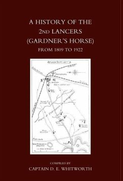 History of the 2nd Lancers (Gardner's Horse ) from 1809-1922 - Whitworth, D. E. Compiled by Captain D. E. Whitworth MC