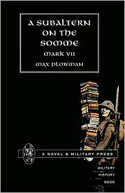 Subaltern On The Somme - By Mark Vii (Max Plowman)