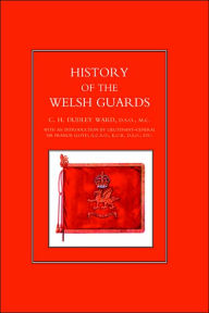 History Of The Welsh Guards - By  C.H.Dudley Ward